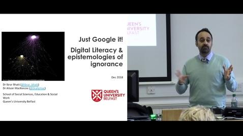 Thumbnail for entry DE Seminar | Dr Ibrar Bhatt & Dr Alison MacKenzie - Digital Literacy & The Epistemologies of Ignorance
