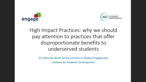 Thumbnail for entry engage: High Impact Practices: why we should pay attention to practices that offer disproportionate benefits to underserved students