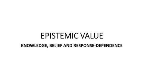 Thumbnail for entry Nenad Miscevic: Epistemic Value. Knowledge, Belief and Response-Dependance