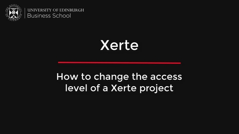 Thumbnail for entry How to change the access level of a Xerte project (updated)