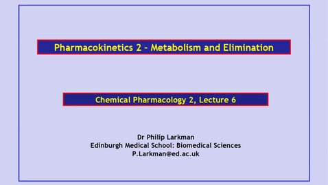 Thumbnail for entry Lecture 6 - Pharmacokinetics 2 Drug metabolism and drug elimination - Dr Phil Larkman