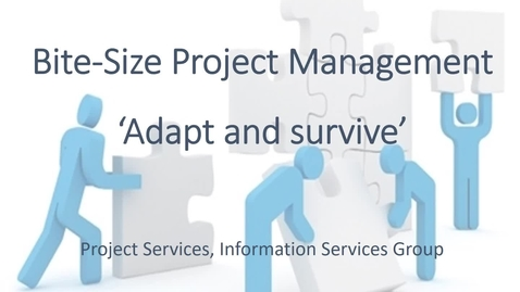Thumbnail for entry Bitesize Practical Project Management - part 3 of 4 - Adapt and survive