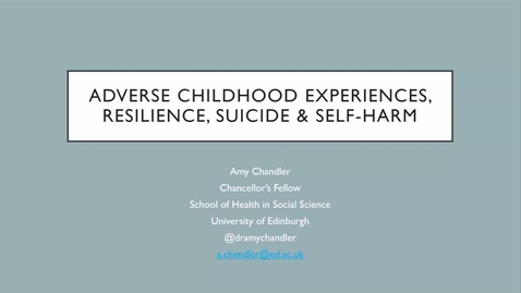Thumbnail for entry Amy Chandler - Adverse Childhood Experiences, Resilience Suicide & Self-Harm