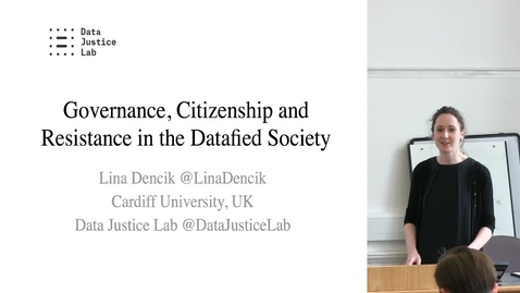 "Thumbnail for entry DE Seminar | Lina Dencik ""Governance, Citizenship and Resistance in the Datafied Society"""