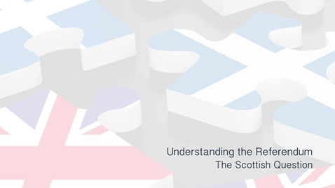 Thumbnail for entry Understanding the Referendum - The Scottish Question