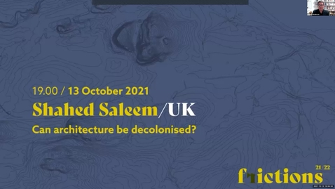 Thumbnail for entry Shahed Saleem: 'Can architecture be decolonised?'   ESALA Frictions Public Lecture 2021-22