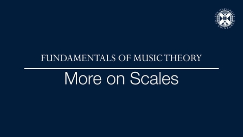 Thumbnail for entry Fundamentals of music theory - More on Scales
