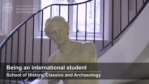 Thumbnail for entry Being an international student at the School of History, Classics and Archaeology
