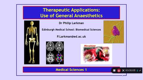 Thumbnail for entry Medical Sciences 1: Therapeutic Applications: Use of General Anaesthetics Part 1 Dr Phil Larkman