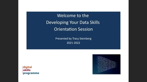 Thumbnail for entry Developing Your Data Skills Programme 2021-2022 - Orientation Session