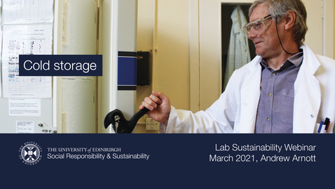Thumbnail for entry Cold storage (Lab Sustainability Webinar, March 2021, Andrew Arnott)