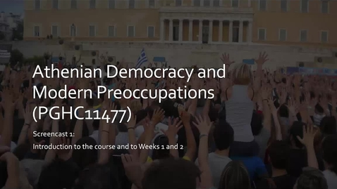 Thumbnail for entry Athenian Democracy and Modern Preoccupations - screencast 1