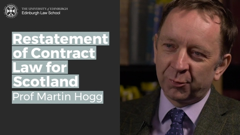 Thumbnail for entry Martin Hogg: Restatement of Contract Law for Scotland