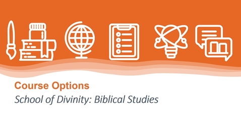 Thumbnail for entry Course Options Biblical Studies