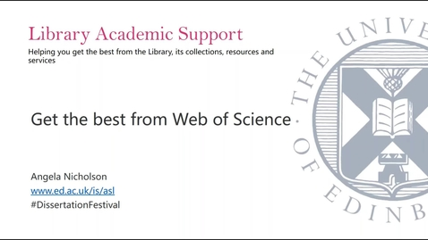 Thumbnail for entry Get the Best From Web of Science - Dissertation Festival Nov 2020