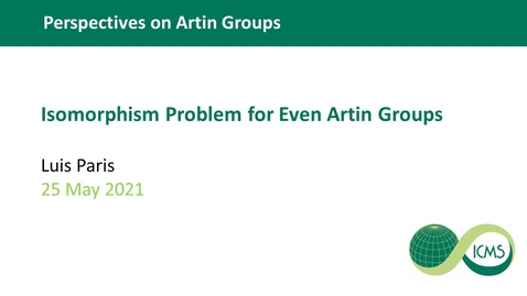 Thumbnail for entry Isomorphism Problem for Even Artin Groups -  Luis Paris