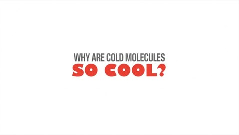 Thumbnail for entry Why Are Cold Molecules So Cool?: ChemPhys@Edinburgh
