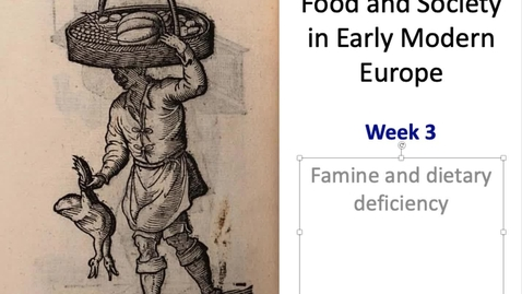 Thumbnail for entry Food and Society in Early Modern Europe: Week 3