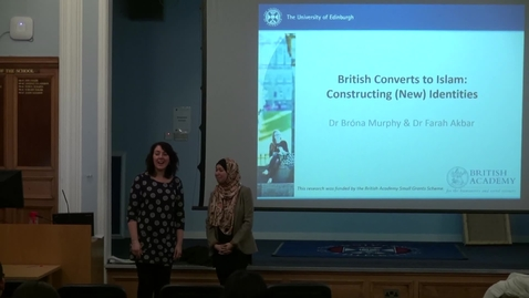 Thumbnail for entry ETAL | Brona Murphy & Farah Akbar - British Coverts To Islam : Constructing ( new) Identities
