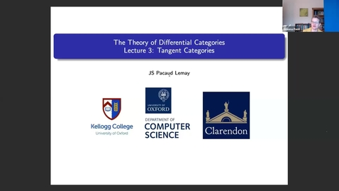 Thumbnail for entry Jean-Simon Lemay (University of Oxford) : The Theory of Differential Categories. (session 3)