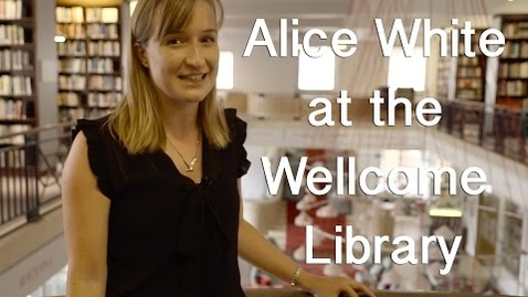 Thumbnail for entry Alice White - Wikimedian in Residence at the Wellcome Library | Wikimedia UK