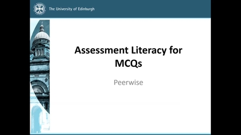 Thumbnail for entry Assessment Literacy: Peerwise