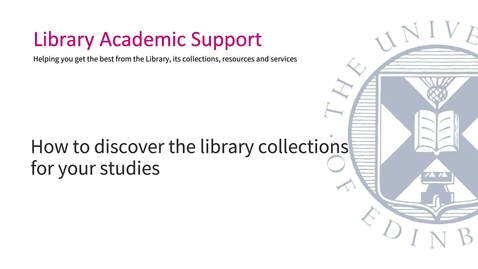 Thumbnail for entry How to discover the Library collections for your studies