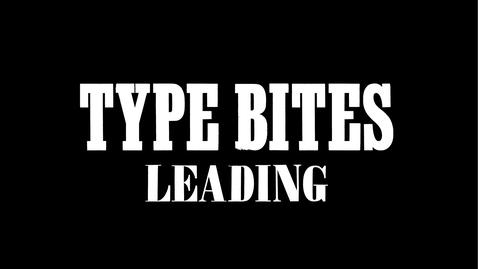 Thumbnail for entry Type Bites: Leading