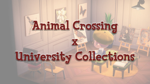 Thumbnail for entry Animal Crossing x University Collections