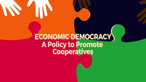 Thumbnail for entry Economic Democracy Block4b v6: A Policy to Promote Cooperatives