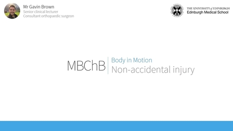 Thumbnail for entry MBChB Body in Motion: Non-Accidental Injury