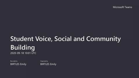Thumbnail for entry Student Voice, Social and Community Building September 2020