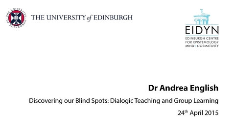 Thumbnail for entry Andrea English: Discovering our Blind Spots: Dialogic Teaching and Group Learning