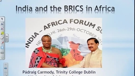 Thumbnail for entry India and the BRICS in Africa: Promoting development or dependency? - Pádraig Carmody