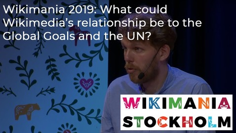 Thumbnail for entry What could Wikimedia's relationship be to the Global Goals and the UN?