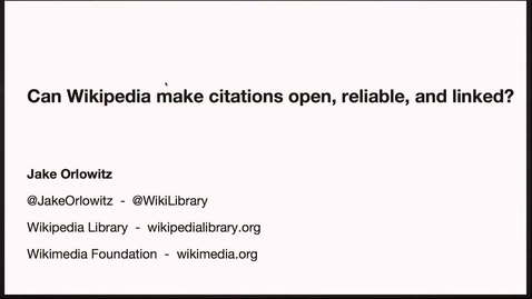 Thumbnail for entry OABOT: Making Wikipedia's Citations Accessible - Jake Orlowitz