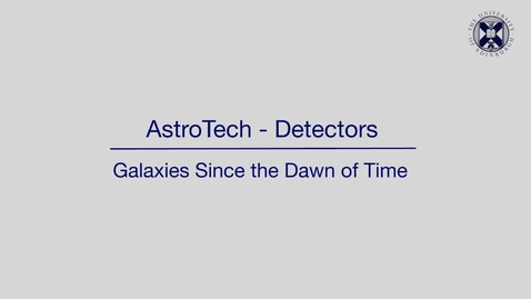 Thumbnail for entry AstroTech - Detectors - Galaxies since the dawn of time