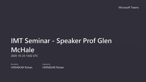 Thumbnail for entry IMT Seminar: Prof. Glen McHale - Smart Slippery Surfaces