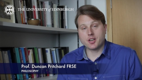 Thumbnail for entry Duncan Pritchard-Philosophy-Research In A Nutshell- School of Philosophy, Psychology and Language Sciences-26/06/2013