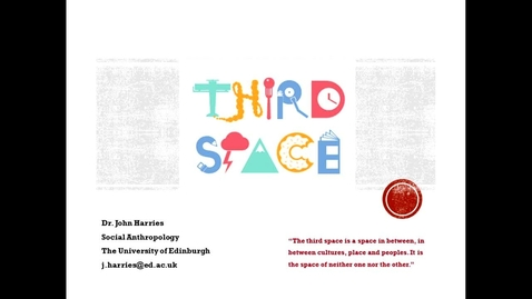 Thumbnail for entry Third Space by Dr John Harries
