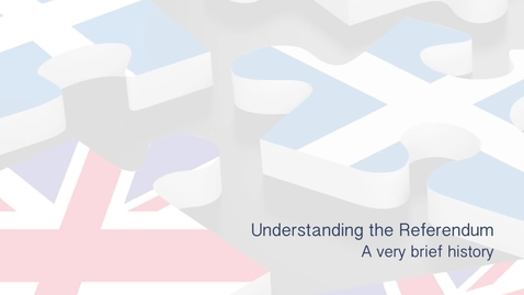 Thumbnail for entry Understanding the Referendum - A very brief history