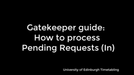 Thumbnail for entry Gatekeeper Guide: How to process Pending Requests in Enterprise Timetabler