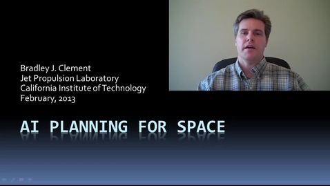 Thumbnail for entry Artificial Intelligence Planning - Brad Clement - AI Planning for space