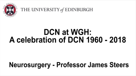 Thumbnail for entry Celebrating DCN at WGH - Professor James Steers, neurosurgery