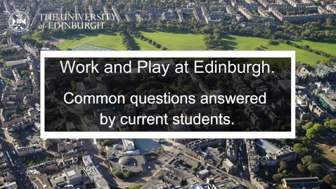 Thumbnail for entry Work and Play at Edinburgh - current students