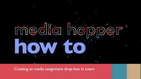 Thumbnail for entry Creating a media assignment drop-box in Learn