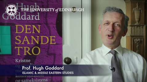 Thumbnail for entry Hugh Goddard-Islamic & Middle Eastern Studies-Research In A Nutshell-School of Literatures, Languages and Cultures-11/07/2012