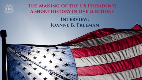 Thumbnail for entry The Making of the US President - A short history in five elections - Interview with Joanne B Freeman