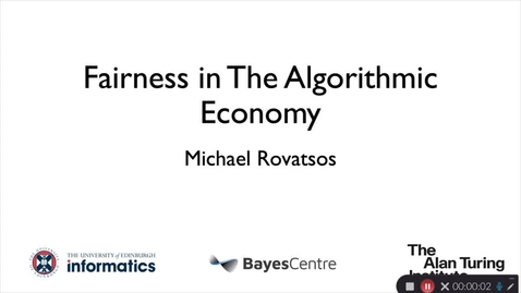 Thumbnail for entry Michael Rovatsos - Fairness in the Algorithmic Economy