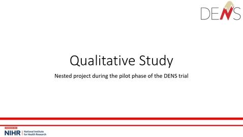 Thumbnail for entry DENS Trial - SIV slides - Qualitative component